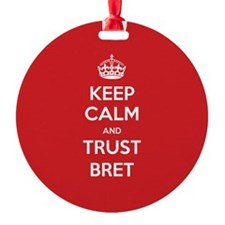 Trust Bret Ornament