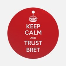 Trust Bret Ornament (Round)