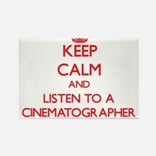 Keep Calm and Listen to a Cinematographer Magnets