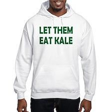 Let Them Eat Kale Hoodie Hoodie