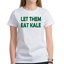 Let Them Eat Kale T-Shirt