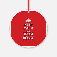 Trust Bobby Ornament (Round)
