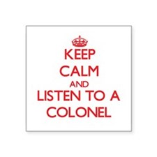 Keep Calm and Listen to a Colonel Sticker