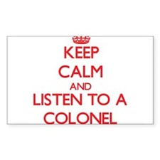Keep Calm and Listen to a Colonel Decal