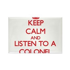Keep Calm and Listen to a Colonel Magnets