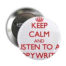 "Keep Calm and Listen to a Copywriter 2.25"" Button"