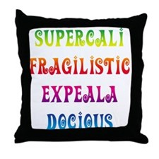 Supercalifragilisticexpealadocious Throw Pillow