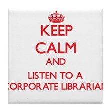 Keep Calm and Listen to a Corporate Librarian Tile