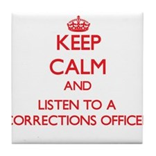Keep Calm and Listen to a Corrections Officer Tile
