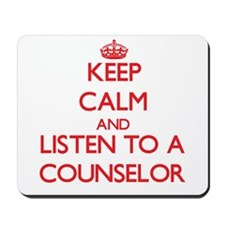 Keep Calm and Listen to a Counselor Mousepad