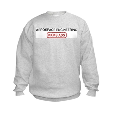 AEROSPACE ENGINEERING kicks a Kids Sweatshirt