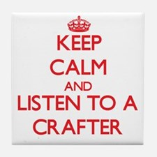 Keep Calm and Listen to a Crafter Tile Coaster