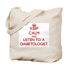 Keep Calm and Listen to a Diabetologist Tote Bag