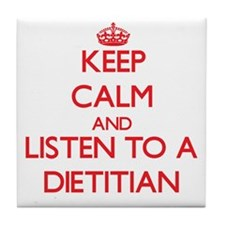 Keep Calm and Listen to a Dietitian Tile Coaster
