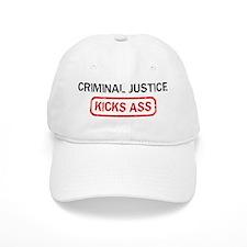 CRIMINAL JUSTICE kicks ass Baseball Cap