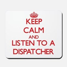 Keep Calm and Listen to a Dispatcher Mousepad