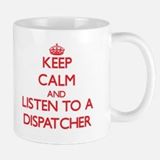 Keep Calm and Listen to a Dispatcher Mugs