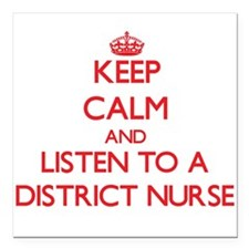 Keep Calm and Listen to a District Nurse Square Ca