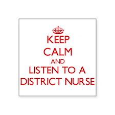 Keep Calm and Listen to a District Nurse Sticker