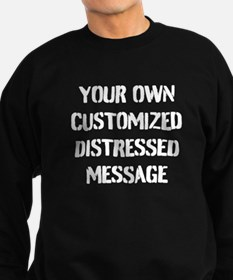Custom Distressed Message Sweatshirt