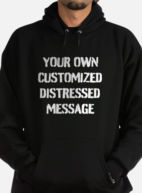 Custom Distressed Message Hoodie