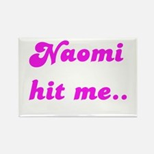 NAOMI HIT ME Rectangle Magnet