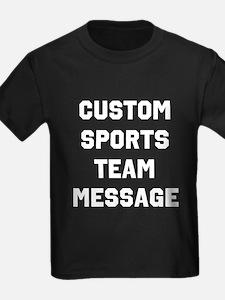 Custom Sports Team Message T