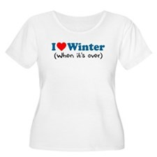 Love Winter When Its Over Plus Size T-Shirt