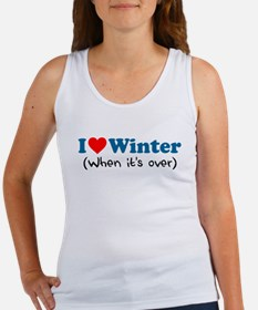 Love Winter When Its Over Tank Top