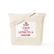 Keep Calm and Listen to a Farmer Tote Bag
