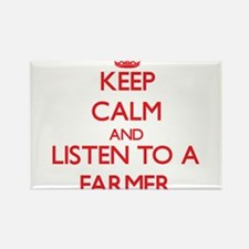 Keep Calm and Listen to a Farmer Magnets