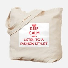 Keep Calm and Listen to a Fashion Stylist Tote Bag