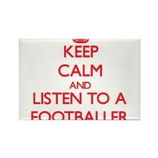 Keep Calm and Listen to a Footballer Magnets