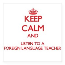 Keep Calm and Listen to a Foreign Language Teacher