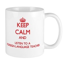 Keep Calm and Listen to a Foreign Language Teacher