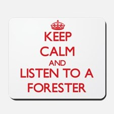 Keep Calm and Listen to a Forester Mousepad
