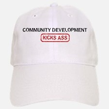 COMMUNITY DEVELOPMENT kicks a Baseball Baseball Cap