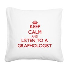 Keep Calm and Listen to a Graphologist Square Canv
