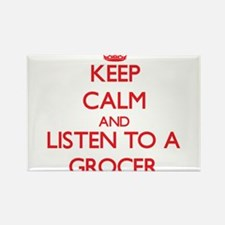 Keep Calm and Listen to a Grocer Magnets