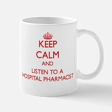 Keep Calm and Listen to a Hospital Pharmacist Mugs