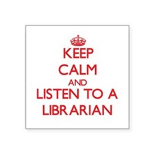 Keep Calm and Listen to a Librarian Sticker