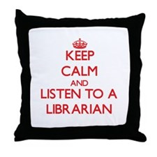 Keep Calm and Listen to a Librarian Throw Pillow