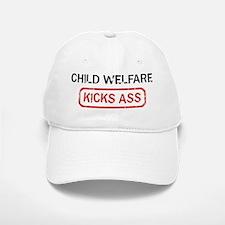 CHILD WELFARE kicks ass Baseball Baseball Cap