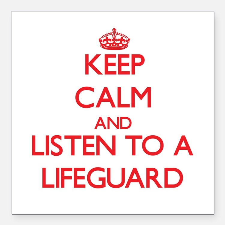 Keep Calm and Listen to a Lifeguard Square Car Mag