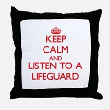 Keep Calm and Listen to a Lifeguard Throw Pillow