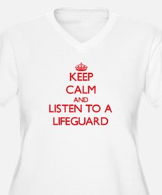 Keep Calm and Listen to a Lifeguard Plus Size T-Sh