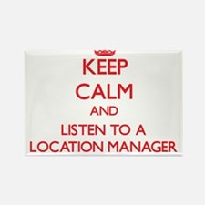 Keep Calm and Listen to a Location Manager Magnets