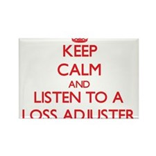 Keep Calm and Listen to a Loss Adjuster Magnets
