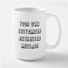 Custom Distressed Message Large Mug