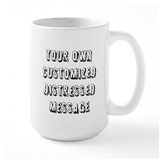 Custom Distressed Message Mug